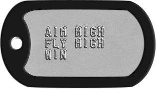 Air Force Motto Dog Tags    AIM HIGH   FLY HIGH   WIN
