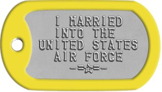 Air Force Wife Dog Tags    I MARRIED    INTO THE  UNITED STATES    AIR FORCE      -=s=-