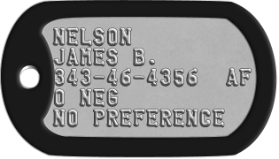 Air Force Dog Tags NELSON JAMES B. 343-46-4356  AF O NEG NO PREFERENCE