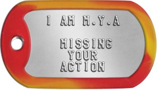 Sweetheart Dog Tags   I AM M.Y.A      MISSING      YOUR     ACTION