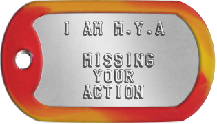 Sweetheart Dogtags   I AM M.Y.A      MISSING      YOUR     ACTION