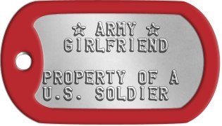 Sweetheart Dog Tags    ★ ARMY ★   GIRLFRIEND  PROPERTY OF A U.S. SOLDIER