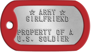 Sweetheart Dogtags    ★ ARMY ★   GIRLFRIEND  PROPERTY OF A U.S. SOLDIER