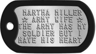 Army Wife Dog Tags  MARTHA MILLER  ★ ARMY WIFE ★ THE ARMY HAS MY  SOLDIER BUT I HAVE HIS HEART