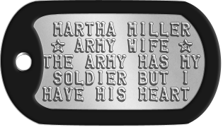 Army Wife Dogtags  MARTHA MILLER  ★ ARMY WIFE ★ THE ARMY HAS MY  SOLDIER BUT I HAVE HIS HEART