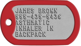 Medical Condition Dog Tags JAMES BROWN 555-435-5436 ASTHMATIC INHALER IN BACKPACK