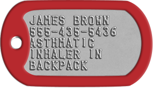Medical Condition Dogtags JAMES BROWN 555-435-5436 ASTHMATIC INHALER IN BACKPACK