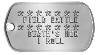 Battle Field Dog Tags ★ ★ ★ ★ ★ ★ ★  FIELD BATTLE ★ ★ ★ ★ ★ ★ ★   DEATH'S HOW     I ROLL
