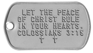 Bible Verse Dog Tags - LET THE PEACE OF CHRIST RULE IN YOUR HEARTS. COLOSSIANS 3:15 ✝  ✝