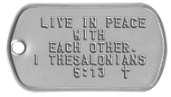 Bible Verse Dog Tags - LIVE IN PEACE WITH EACH OTHER. I THESALONIANS 5:13  ✝