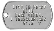 Bible Verse Dogtags - LIVE IN PEACE WITH EACH OTHER. I THESALONIANS 5:13  ✝