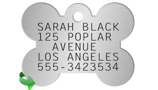 Bone Shaped Dog Tag SARAH BLACK 125 POPLAR   AVENUE LOS ANGELES 555-3423534