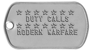 Duty Calls Dog Tags ★ ★ ★ ★ ★ ★ ★   DUTY CALLS ★ ★ ★ ★ ★ ★ ★ MODERN WARFARE