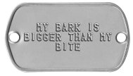 Collar Rivet Dog Tags -  MY BARK IS BIGGER THAN MY BITE