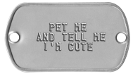 Collar Rivet Dog Tags -  PET ME AND TELL ME I'M CUTE