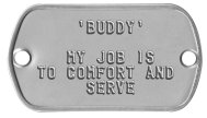 Collar Rivet Dog Tags - 'BUDDY'  MY JOB IS TO COMFORT AND SERVE