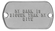 Collar Rivet Dogtags -  MY BARK IS BIGGER THAN MY BITE