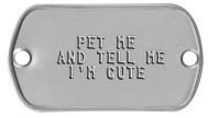 Collar Rivet Dogtags -  PET ME AND TELL ME I'M CUTE