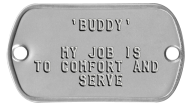 Collar Rivet Dogtags - 'BUDDY'  MY JOB IS TO COMFORT AND SERVE