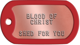 Communion Dogtags     BLOOD OF     CHRIST   SHED FOR YOU