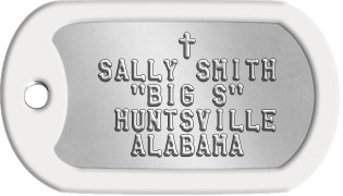 "Confirmation Dogtags        t   SALLY SMITH     ""BIG S""    HUNTSVILLE     ALABAMA"