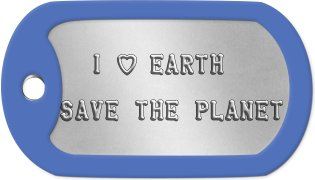 Earth Dog Tags    I h EARTH  SAVE THE PLANET