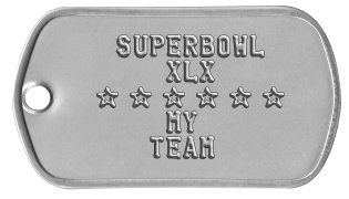 Sports Fan Dog Tags    SUPERBOWL       XLX   s s s s s s       MY      TEAM