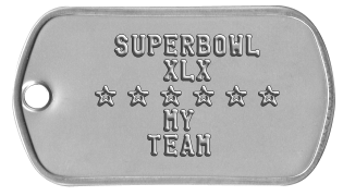 Sports Fan Dogtags    SUPERBOWL       XLX   s s s s s s       MY      TEAM