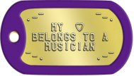 Girlfriend Dog Tags - .-¯        ¯-. MY  ♥ BELONGS TO A MUSICIAN ¯-.        .-¯