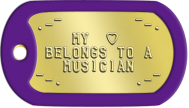 Girlfriend Dogtags - .-¯        ¯-. MY  ♥ BELONGS TO A MUSICIAN ¯-.        .-¯