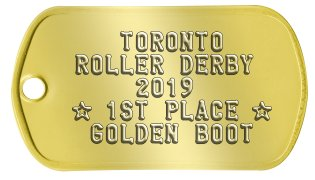 Gold Medal Medallion     TORONTO  ROLLER DERBY      2019  ★ 1ST PLACE ★   GOLDEN BOOT