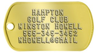Golf Bag Dog Tags    HAMPTON   GOLF CLUB WINSTON HOWELL  555-345-3452 WHOWELL@GMAIL