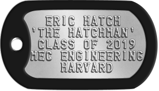 Graduation Dog Tags   ERIC HATCH 'THE HATCHMAN'  CLASS OF 2019 MEC ENGINEERING     HARVARD