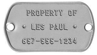 Guitar Dog Tags   PROPERTY OF   * LES PAUL *   657-555-1234