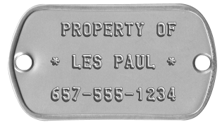 Guitar Dogtags   PROPERTY OF   * LES PAUL *   657-555-1234