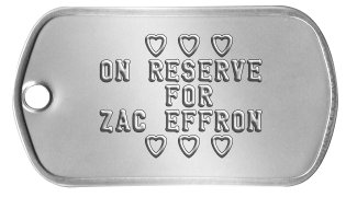 Heart-throb Dog Tags      h h h   ON RESERVE       FOR   ZAC EFFRON      h h h