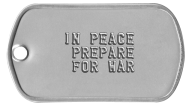 In Peace Prepare For War Army Dog Tags -  IN PEACE PREPARE FOR WAR