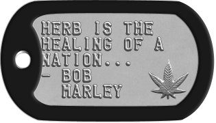 Marijuana Activist Dog Tags HERB IS THE HEALING OF A NATION... - BOB   MARLEY