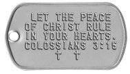 Let the peace of christ rule in your hearts Bible Verse Dog Tags - LET THE PEACE OF CHRIST RULE IN YOUR HEARTS. COLOSSIANS 3:15 ✝  ✝