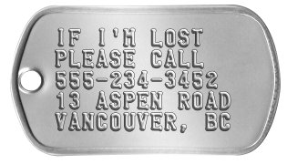Runaway Dog Tag IF I'M LOST PLEASE CALL 555-234-3452 13 ASPEN ROAD VANCOUVER, BC
