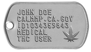 Medical Marijuana Dog Tags JOHN DOE  CALMMP.CA.GOV ID1034359843 MEDICAL THC USER