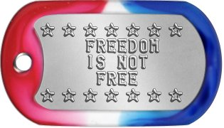 Memorial Day Dog Tags s s s s s s s     FREEDOM     IS NOT      FREE s s s s s s s