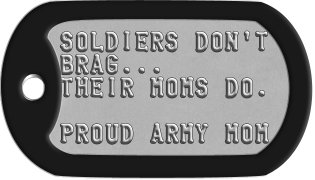 Military Mom Dog Tags SOLDIERS DON'T BRAG... THEIR MOMS DO.  PROUD ARMY MOM