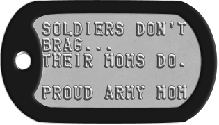 Military Mom Dogtags SOLDIERS DON