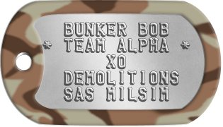 Milsim Team Dog Tags   BUNKER BOB * TEAM ALPHA *       XO   DEMOLITIONS   SAS MILSIM
