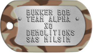 Milsim Team Dogtags   BUNKER BOB * TEAM ALPHA *       XO   DEMOLITIONS   SAS MILSIM