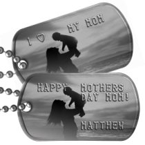 Mother Holding Child Dogtag Mothers Day Dog Tags - HAPPY  MOTHERS DAY MOM!   MATTHEW