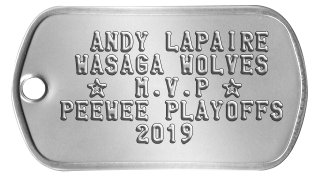 MVP All Star Dog Tags   ANDY LAPAIRE  WASAGA WOLVES   ★  M.V.P ★ PEEWEE PLAYOFFS      2019