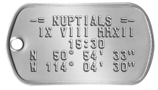 Wedding Date Dogtags -= NUPTIALS =-  IX VIII MMXII      15:30 N  50° 54