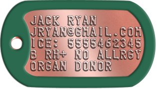 Organ Donor Dog Tags JACK RYAN JRYAN@GMAIL.COM ICE: 5555462345 B RH+ NO ALLRGY ORGAN DONOR